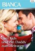 Drei Kids und ein Daddy zum Heiraten (eBook, ePUB)