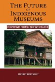 The Future of Indigenous Museums (eBook, ePUB)