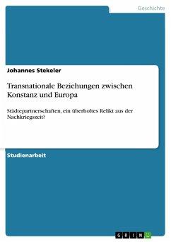 Transnationale Beziehungen zwischen Konstanz und Europa (eBook, PDF)