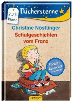 Schulgeschichten vom Franz - Nöstlinger, Christine