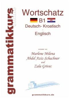 Wörterbuch Deutsch - Kroatisch - Englisch Niveau B1