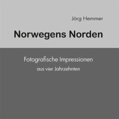 Norwegens Norden - Hemmer, Jörg