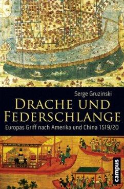Drache und Federschlange - Gruzinski, Serge