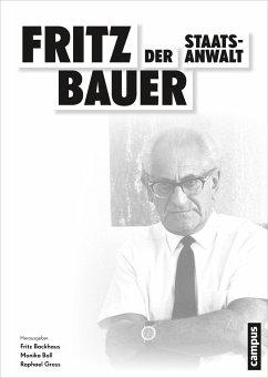 Fritz Bauer. Der Staatsanwalt
