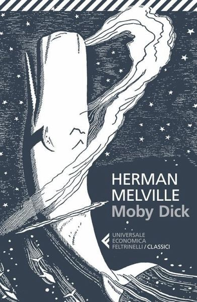 Herman Melville: Moby Dick oder Der Wal Roman
