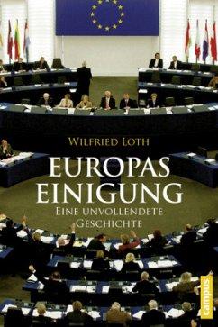 Europas Einigung - Loth, Wilfried
