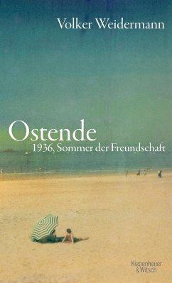 Ostende - Weidermann, Volker
