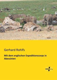 Mit dem englischen Expeditionscorps in Abessinien - Rohlfs, Gerhard