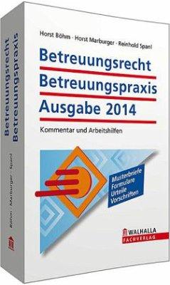 Betreuungsrecht (BtR) Betreuungspraxis, Ausgabe 2014 - Böhm, Horst; Marburger, Horst; Spanl, Reinhold