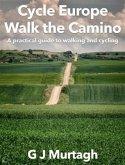 Cycle Europe, Walk the Camino (eBook, ePUB)