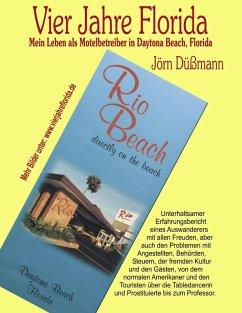 Vier Jahre Florida (eBook, ePUB)