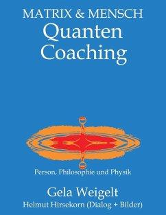 QuantenCoaching (eBook, ePUB) - Weigelt, Gela