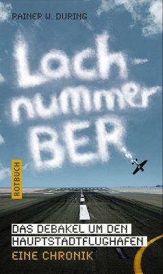 Lachnummer BER (eBook, ePUB) - During, Rainer W.