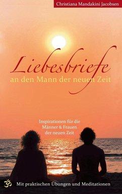 Liebesbriefe an den Mann der neuen Zeit (eBook, ePUB)