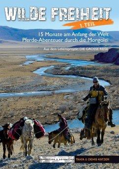 Wilde Freiheit 1. Teil (eBook, ePUB) - Katzer, Denis