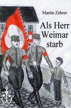 Als Herr Weimar starb (eBook, ePUB) - Zehrer, Martin