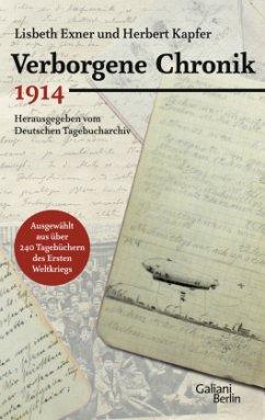Verborgene Chronik 1914 - Exner, Lisbeth;Kapfer, Herbert