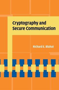 Cryptography and Secure Communication - Blahut, Richard E. (University of Illinois, Urbana-Champaign)
