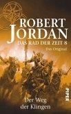 Der Weg der Klingen / Das Rad der Zeit. Das Original Bd.8