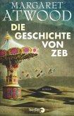 Die Geschichte von Zeb / MaddAddam Trilogie Bd.3