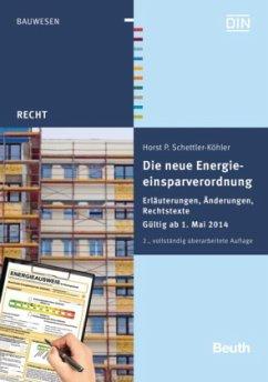 Die neue Energieeinsparverordnung - Schettler-Köhler, Horst-Peter