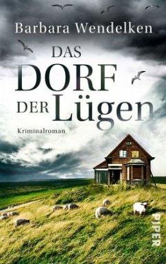 Das Dorf der Lügen / Nola van Heerden & Renke Nordmann Bd.1 - Wendelken, Barbara