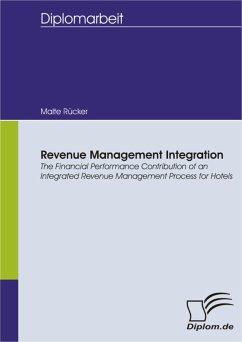 Revenue Management Integration: The Financial Performance Contribution of an Integrated Revenue Management Process for Hotels (eBook, PDF) - Rücker, Malte