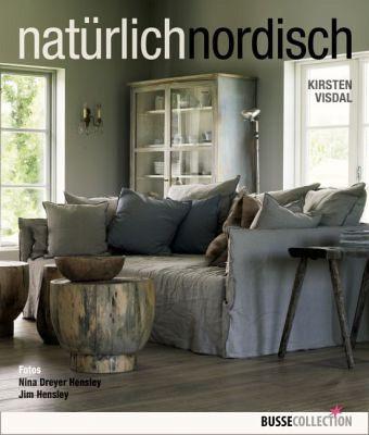 nat rlich nordisch von kirsten visdal buch. Black Bedroom Furniture Sets. Home Design Ideas
