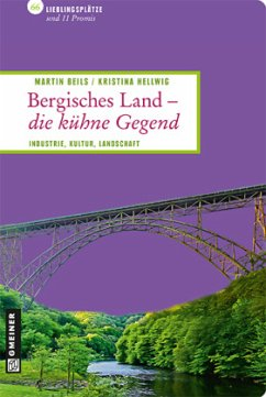 Bergisches Land - die kühne Gegend - Beils, Martin; Hellwig, Kristina