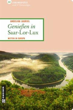 Genießen in Saar-Lor-Lux - Lauriel, Angelika