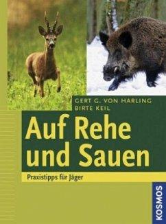 Auf Rehe und Sauen - Harling, Gert G. von; Keil, Birte
