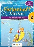 Mathematik Ferienheft 2. Klasse Volksschule - Alles klar!