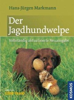 Der Jagdhundwelpe - Markmann, Hans-Jürgen