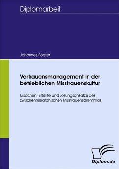 Vertrauensmanagement in der betrieblichen Misstrauenskultur (eBook, PDF) - Förster, Johannes