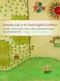 Everyday Life in the Early English Caribbean (eBook, ePUB)