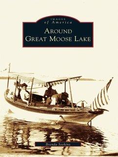 Around Great Moose Lake