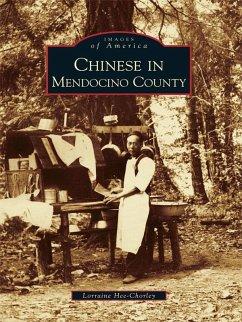 Chinese in Mendocino County (eBook, ePUB) - Hee-Chorley, Lorraine