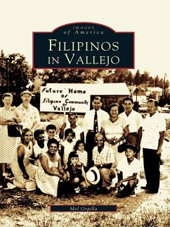 Filipinos in Vallejo (eBook, ePUB) - Orpilla, Mel