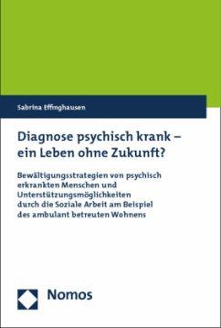 Diagnose psychisch krank - ein Leben ohne Zukunft?