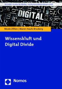 Wissenskluft und Digital Divide - Zillien, Nicole; Haufs-Brusberg, Maren