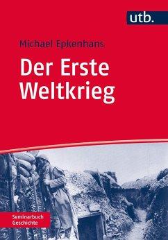 Der Erste Weltkrieg - Epkenhans, Michael