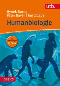 Humanbiologie - Burda, Hynek; Bayer, Peter; Zrzavý, Jan