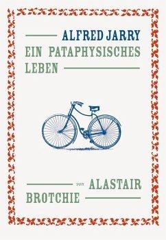 Alfred Jarry - Brotchie, Alastair