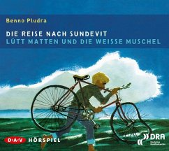 Die Reise nach Sundevit / Lütt Matten und die weiße Muschel, 1 Audio-CD - Pludra, Benno