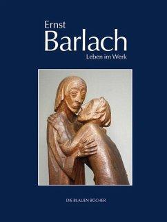 Ernst Barlach - Leben im Werk - Groves, Naomi Jackson