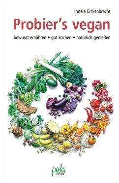 Probier's vegan - Erckenbrecht, Irmela