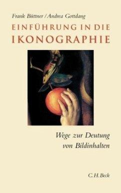 Einführung in die Ikonographie - Büttner, Frank; Gottdang, Andrea