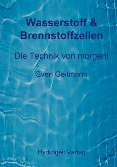 Wasserstoff & Brennstoffzellen (eBook, ePUB) - Geitmann, Sven