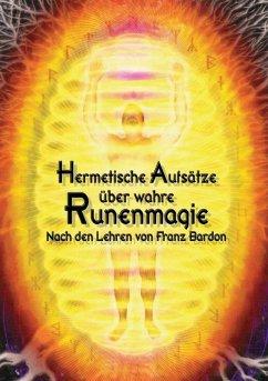 Hermetische Aufsätze über wahre Runenmagie (eBook, ePUB)