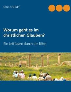 Worum geht es im christlichen Glauben? (eBook, ePUB)